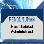 Hasil Seleksi Administrasi Penerimaan Mahasiswa Baru T.A. 2020/2021